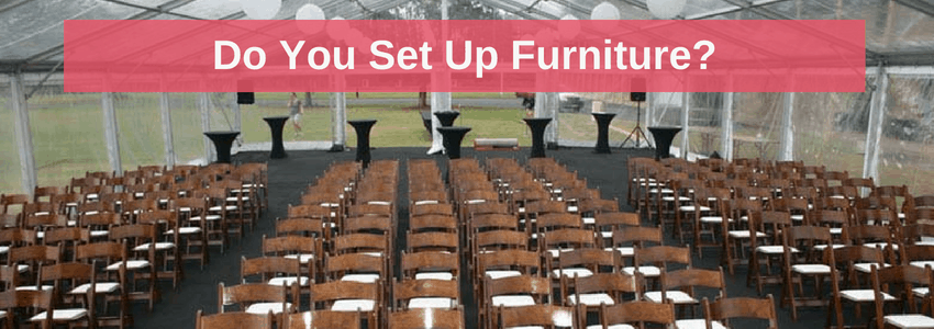 Furniture in marquee and banner asking do you set up furniture
