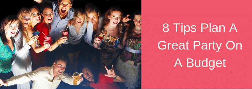 8 Secrets To Throwing A Fun Birthday Party On A Tight Budget