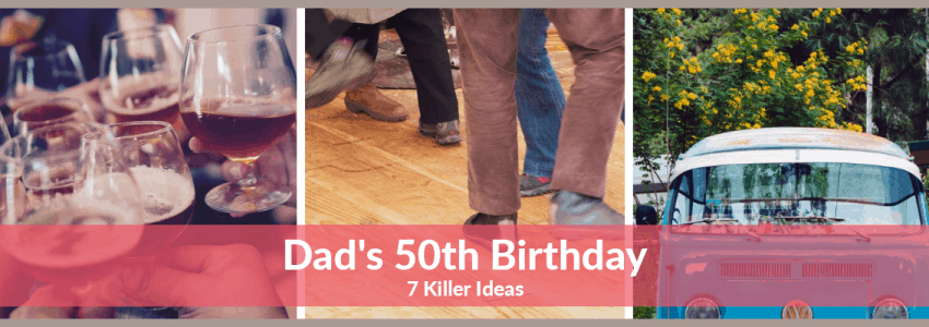 7 Killer 50th Birthday Party Ideas For Dad