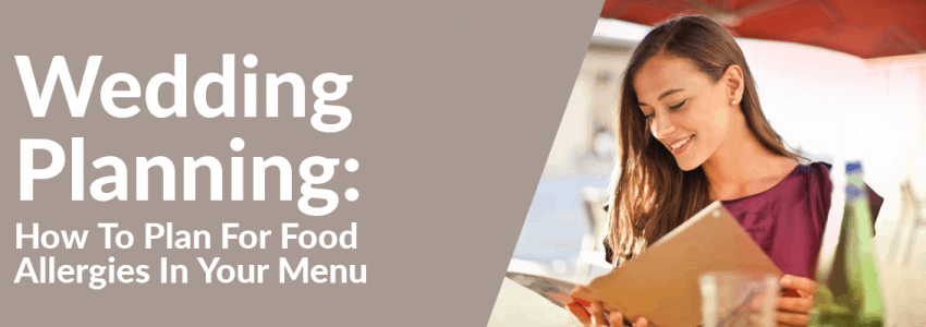 How To Plan For Food Allergies In Your Wedding Menu